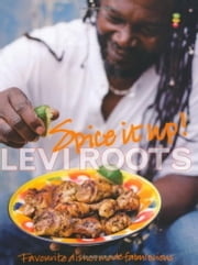 Spice It Up - Fabulocious Recipes to Spice Up Your Life ebook by Levi Roots