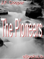 The Pioneers ebook by Cooper, James Fenimore
