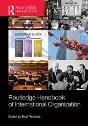 Routledge Handbook of International Organization ebook by Bob Reinalda