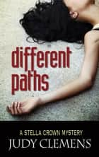 Different Paths ebook by Judy Clemens
