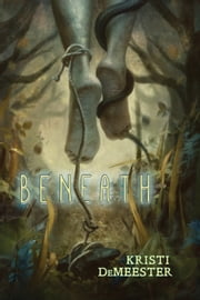Beneath ebook by Kristi DeMeester