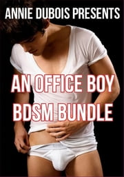 An Office Boy BDSM Bundle ebook by Annie DuBois