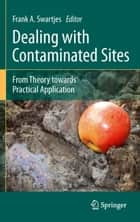 Dealing with Contaminated Sites ebook by Frank A. Swartjes