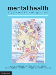 Mental Health - A Person-centred Approach ebook by Nicholas Procter,Helen Hamer,Denise McGarry,Rhonda Wilson,Terry Froggatt