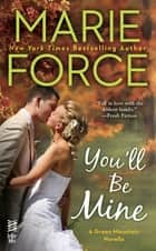 You'll Be Mine - A Green Mountain Novella ekitaplar by Marie Force