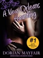 A New Orleans Haunting - An Supernatural and Erotic Short Story (Suzy's Adventures #1) ebook by Dorian Mayfair