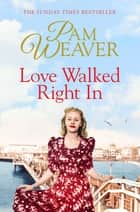 Love Walked Right In ebook by Pam Weaver