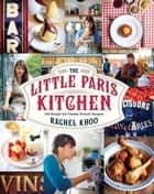 The Little Paris Kitchen ebook by Rachel Khoo