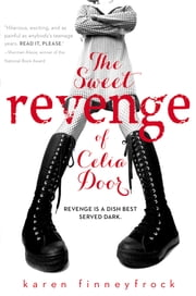 The Sweet Revenge of Celia Door ebook by Karen Finneyfrock