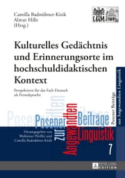 Kulturelles Gedächtnis und Erinnerungsorte im hochschuldidaktischen Kontext - Perspektiven für das Fach Deutsch als Fremdsprache ebook by Kobo.Web.Store.Products.Fields.ContributorFieldViewModel