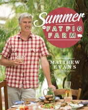 Summer on Fat Pig Farm ebook by Matthew Evans
