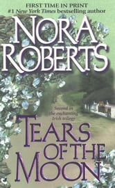 Tears of the Moon - Gallaghers of Ardmore Trilogy ebook by Nora Roberts