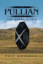The Pullian Legacy - The Emerald Veil ebook by Ron Boorer