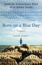 Born On a Blue Day audiobook by Daniel Tammet