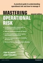 Mastering Operational Risk ebook by Tony Blunden,John Thirlwell