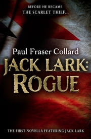 Jack Lark: Rogue (A Jack Lark Short Story) ebook by Paul Fraser Collard