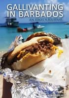 Gallivanting in Barbados: An Idiot's Journal ebook by Jenna Wimshurst