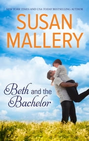 Beth and the Bachelor ebook by Susan Mallery