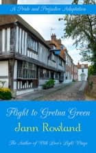 Flight to Gretna Green ebook by Jann Rowland