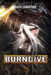 Burndive ebook by Karin LOWACHEE