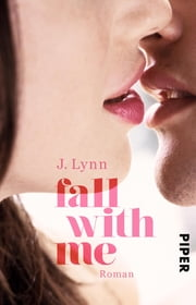 Fall with Me - Roman ebook by J. Lynn, Vanessa Lamatsch