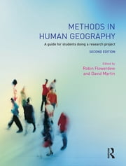Methods in Human Geography - A guide for students doing a research project ebook by Robin Flowerdew,David M. Martin
