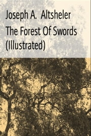 The Forest Of Swords (Illustrated) ebook by Joseph A. Altsheler