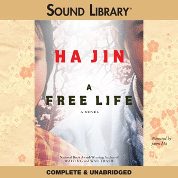 A Free Life audiobook by Ha Jin