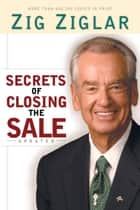 Secrets of Closing the Sale ebook by Zig Ziglar