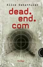 dead.end.com ebook by Alice Gabathuler, Isabel Thalmann