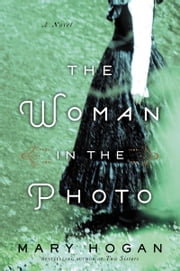 The Woman in the Photo - A Novel ebook by Mary Hogan