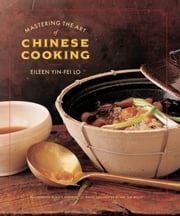 Mastering the Art of Chinese Cooking ebook by Eileen Yin-Fei Lo,Susie Cushner