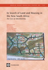 In Search Of Land And Housing In The New South Africa: The Case Of Ethembalethu ebook by van den Brink Rogier; DeGroot Dave; Marrengane Ntombini; Berrisford Stephen; Kihato Michael; Mhlanga Zimkhitha