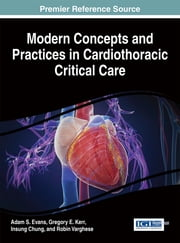 Modern Concepts and Practices in Cardiothoracic Critical Care ebook by Adam S. Evans,Gregory E. Kerr,Insung Chung,Robin Varghese