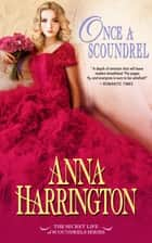 Once a Scoundrel eBook by Anna Harrington