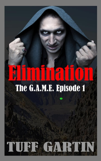Elimination - The G.A.M.E., #1 ebook by Tuff Gartin