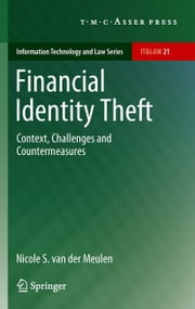 Financial Identity Theft - Context, Challenges and Countermeasures ebook by Nicole S. van der Meulen