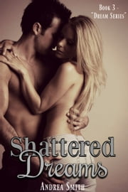 Shattered Dreams ebook by Andrea Smith