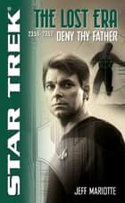 The Lost Era: Deny Thy Father ebook by Jeff Mariotte