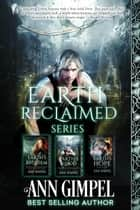 Earth Reclaimed Series - Earth Reclaimed ebook by Ann Gimpel