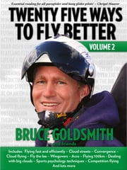 Twenty Five Ways to Fly Better Volume 2 ebook by Bruce Goldsmith, Ed Ewing, Marcus King
