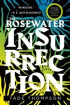The Rosewater Insurrection ebook by Tade Thompson