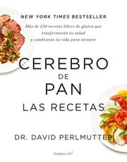 Cerebro de pan. Las recetas ebook by David Perlmutter