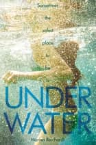 Underwater eBook by Marisa Reichardt