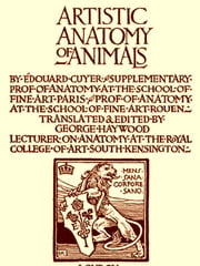 The Artistic Anatomy of Animals [Illustrated] ebook by Edouard Cuyer