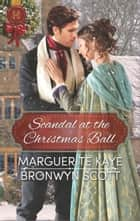 Scandal at the Christmas Ball - A Governess for Christmas\Dancing with the Duke's Heir ebook by Marguerite Kaye, Bronwyn Scott