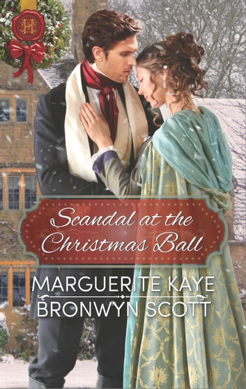 Scandal at the Christmas Ball - An Anthology ebook by Marguerite Kaye,Bronwyn Scott