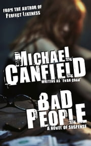 Bad People: A Novel of Suspense ebook by Michael Canfield
