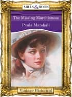 The Missing Marchioness (Mills & Boon Historical) ebook by Paula Marshall