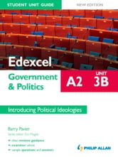 Edexcel A2 Government & Politics Student Unit Guide (New Edition): Unit 3B Introducing Political Ideologies ebook by Barry Pavier